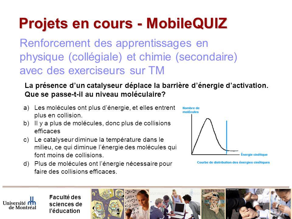 Projets en cours - MobileQUIZ Faculté des sciences de léducation a)Les molécules ont plus dénergie, et elles entrent plus en collision.