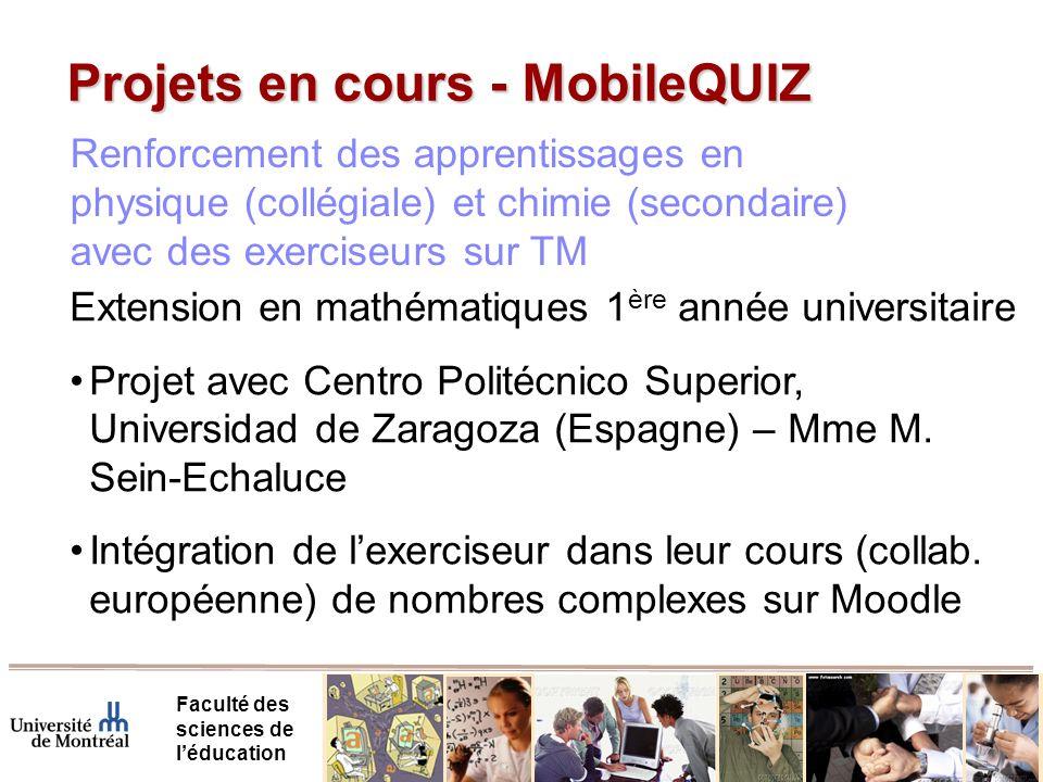 Projets en cours - MobileQUIZ Faculté des sciences de léducation Extension en mathématiques 1 ère année universitaire Projet avec Centro Politécnico Superior, Universidad de Zaragoza (Espagne) – Mme M.