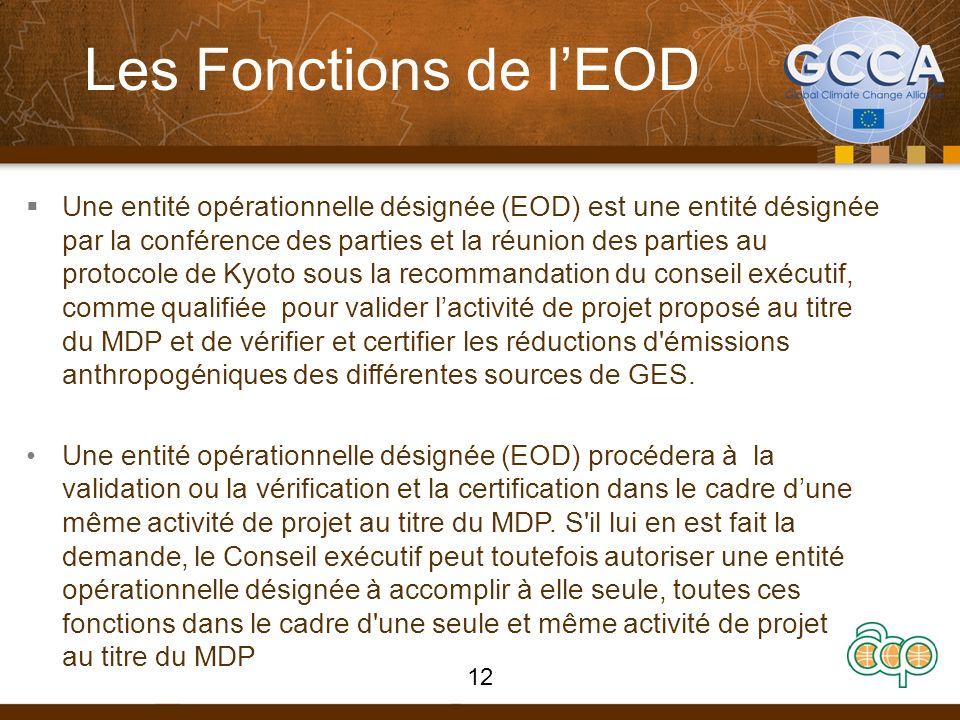 Les Fonctions de lEOD Une entité opérationnelle désignée (EOD) est une entité désignée par la conférence des parties et la réunion des parties au prot