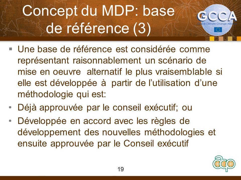Concept du MDP: base de référence (3) Une base de référence est considérée comme représentant raisonnablement un scénario de mise en oeuvre alternatif