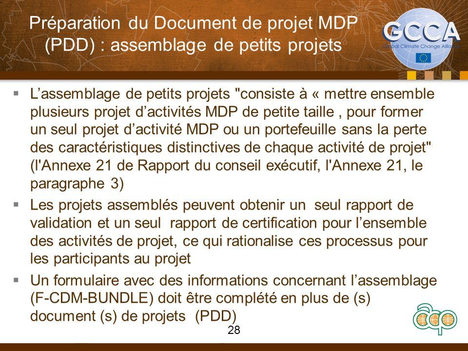Préparation du Document de projet MDP (PDD) : assemblage de petits projets Lassemblage de petits projets