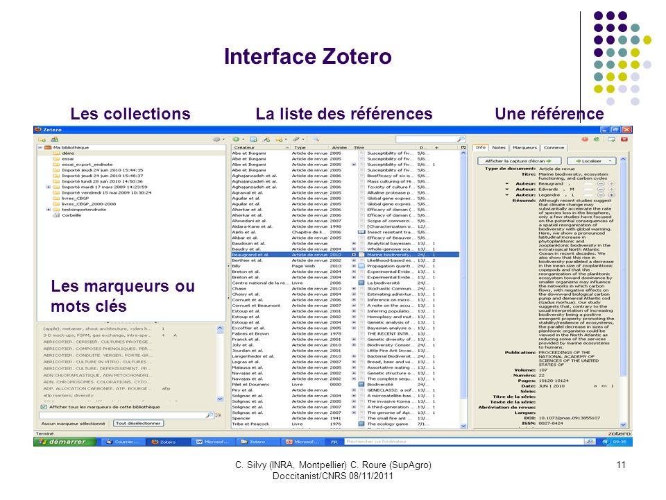 C. Silvy (INRA, Montpellier) C. Roure (SupAgro) Doccitanist/CNRS 08/11/2011 11 Interface Zotero Les collectionsLa liste des référencesUne référence Le