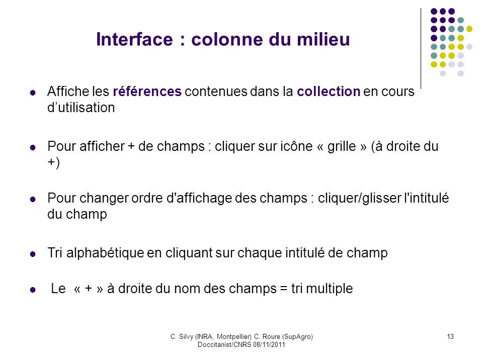 C. Silvy (INRA, Montpellier) C. Roure (SupAgro) Doccitanist/CNRS 08/11/2011 13 Interface : colonne du milieu Affiche les références contenues dans la
