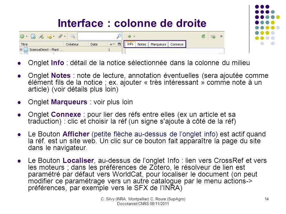 C. Silvy (INRA, Montpellier) C. Roure (SupAgro) Doccitanist/CNRS 08/11/2011 14 Interface : colonne de droite Onglet Info : détail de la notice sélecti