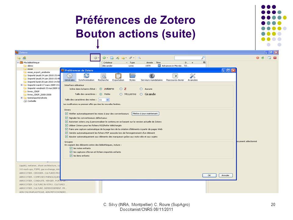 C. Silvy (INRA, Montpellier) C. Roure (SupAgro) Doccitanist/CNRS 08/11/2011 20 Préférences de Zotero Bouton actions (suite)