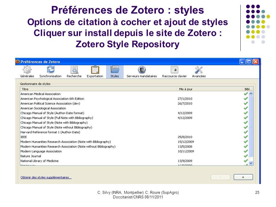 C. Silvy (INRA, Montpellier) C. Roure (SupAgro) Doccitanist/CNRS 08/11/2011 25 Préférences de Zotero : styles Options de citation à cocher et ajout de