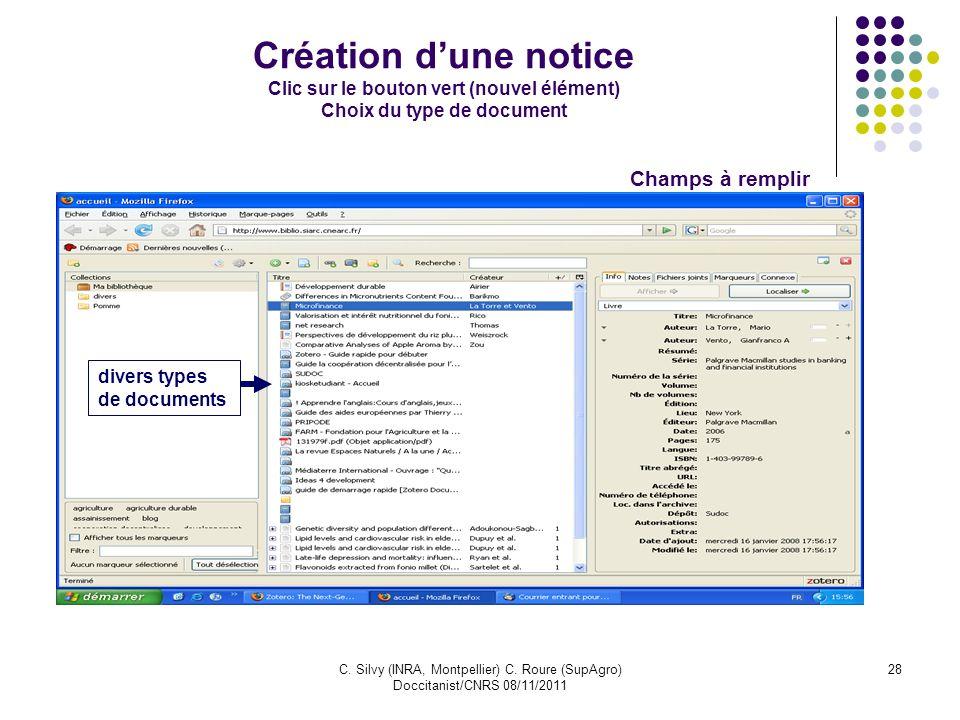 C. Silvy (INRA, Montpellier) C. Roure (SupAgro) Doccitanist/CNRS 08/11/2011 28 Création dune notice Clic sur le bouton vert (nouvel élément) Choix du