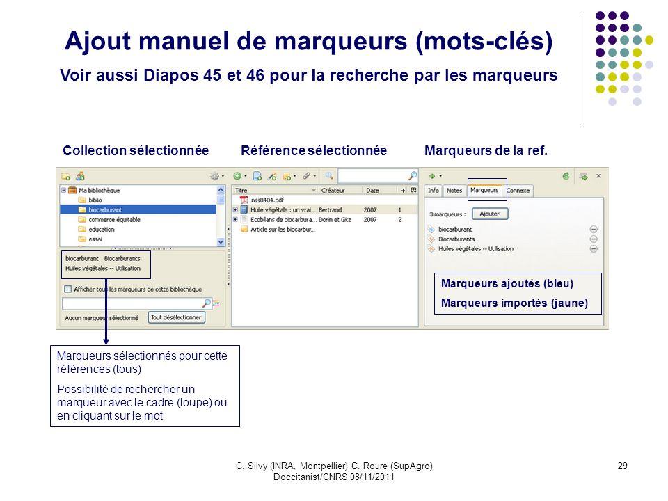 C. Silvy (INRA, Montpellier) C. Roure (SupAgro) Doccitanist/CNRS 08/11/2011 29 Ajout manuel de marqueurs (mots-clés) Voir aussi Diapos 45 et 46 pour l