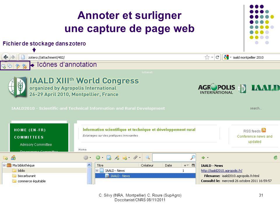 C. Silvy (INRA, Montpellier) C. Roure (SupAgro) Doccitanist/CNRS 08/11/2011 31 Annoter et surligner une capture de page web Icônes dannotation Fichier