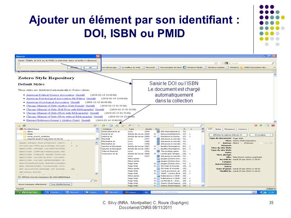 C. Silvy (INRA, Montpellier) C. Roure (SupAgro) Doccitanist/CNRS 08/11/2011 35 Ajouter un élément par son identifiant : DOI, ISBN ou PMID Saisir le DO