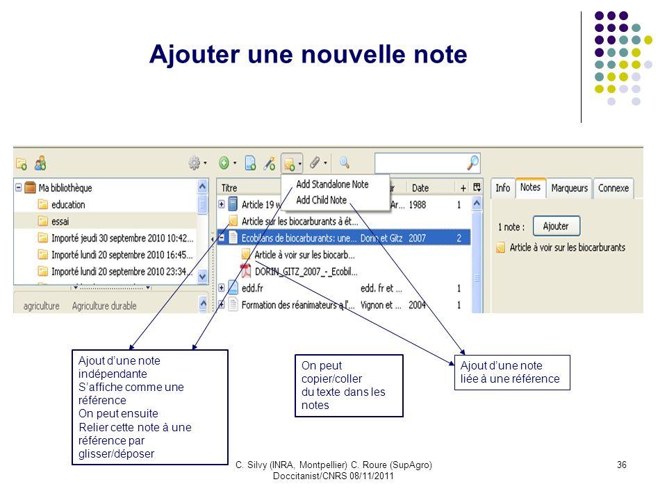 C. Silvy (INRA, Montpellier) C. Roure (SupAgro) Doccitanist/CNRS 08/11/2011 36 Ajouter une nouvelle note Ajout dune note liée à une référence Ajout du