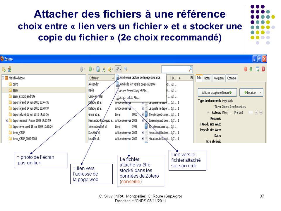 C. Silvy (INRA, Montpellier) C. Roure (SupAgro) Doccitanist/CNRS 08/11/2011 37 Attacher des fichiers à une référence choix entre « lien vers un fichie
