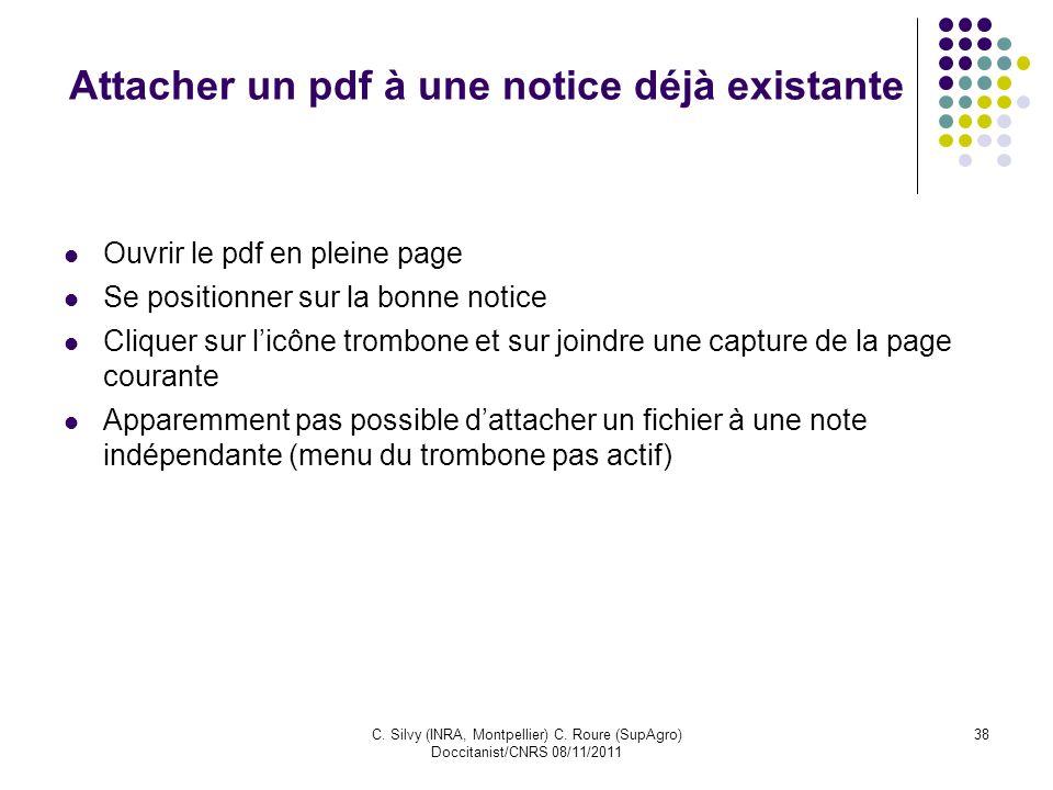 C. Silvy (INRA, Montpellier) C. Roure (SupAgro) Doccitanist/CNRS 08/11/2011 38 Attacher un pdf à une notice déjà existante Ouvrir le pdf en pleine pag