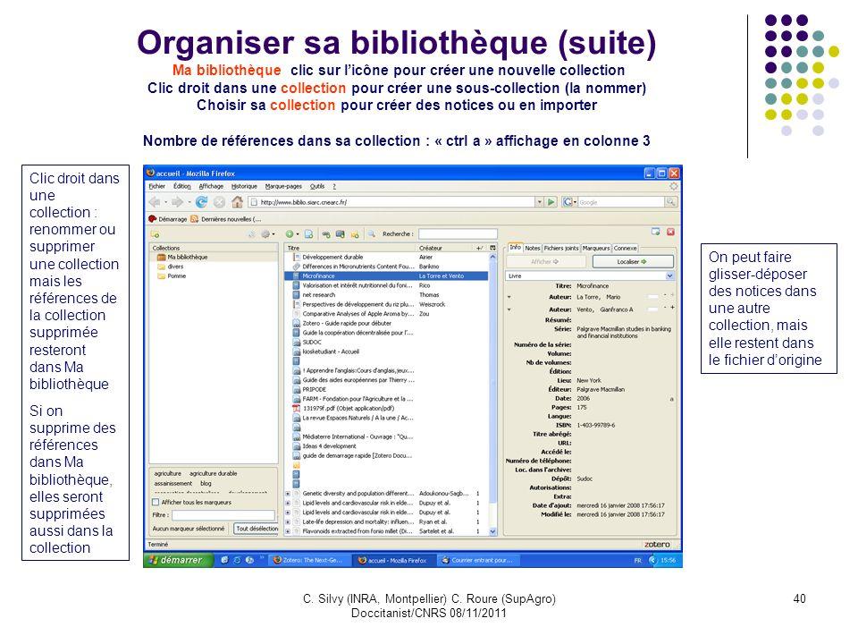 C. Silvy (INRA, Montpellier) C. Roure (SupAgro) Doccitanist/CNRS 08/11/2011 40 Organiser sa bibliothèque (suite) Ma bibliothèque clic sur licône pour
