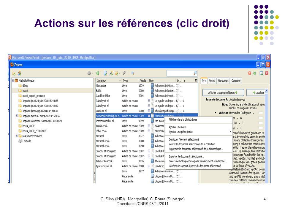 C. Silvy (INRA, Montpellier) C. Roure (SupAgro) Doccitanist/CNRS 08/11/2011 41 Actions sur les références (clic droit)