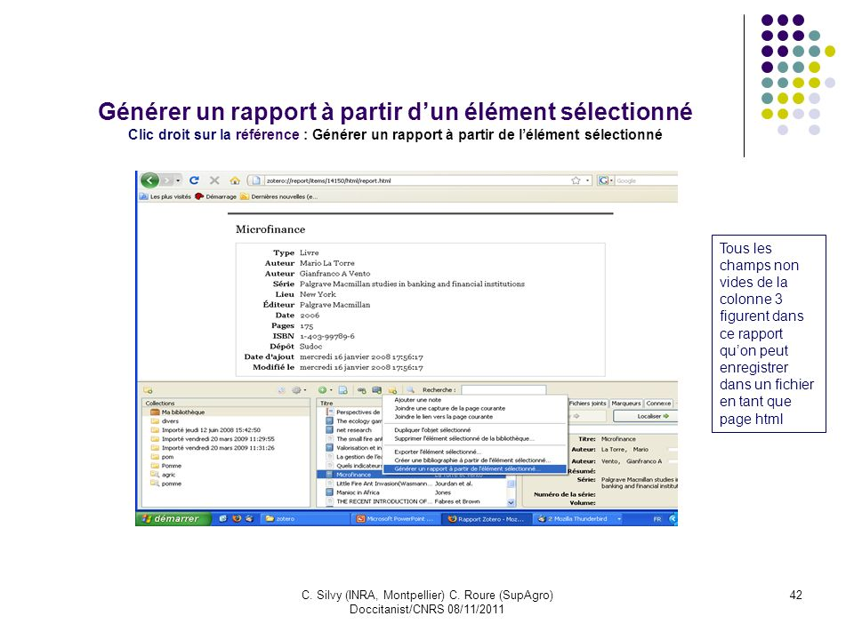 C. Silvy (INRA, Montpellier) C. Roure (SupAgro) Doccitanist/CNRS 08/11/2011 42 Générer un rapport à partir dun élément sélectionné Clic droit sur la r