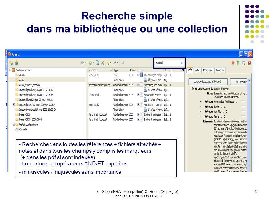 C. Silvy (INRA, Montpellier) C. Roure (SupAgro) Doccitanist/CNRS 08/11/2011 43 Recherche simple dans ma bibliothèque ou une collection - Recherche dan