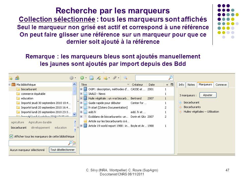 C. Silvy (INRA, Montpellier) C. Roure (SupAgro) Doccitanist/CNRS 08/11/2011 47 Recherche par les marqueurs Collection sélectionnée : tous les marqueur