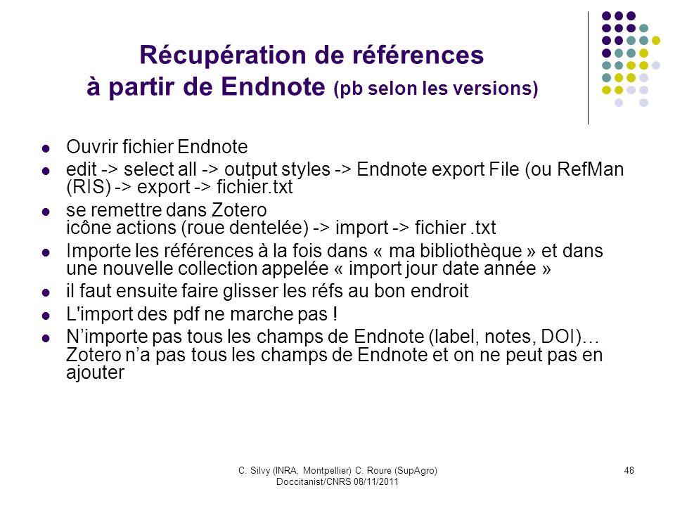 C. Silvy (INRA, Montpellier) C. Roure (SupAgro) Doccitanist/CNRS 08/11/2011 48 Récupération de références à partir de Endnote (pb selon les versions)