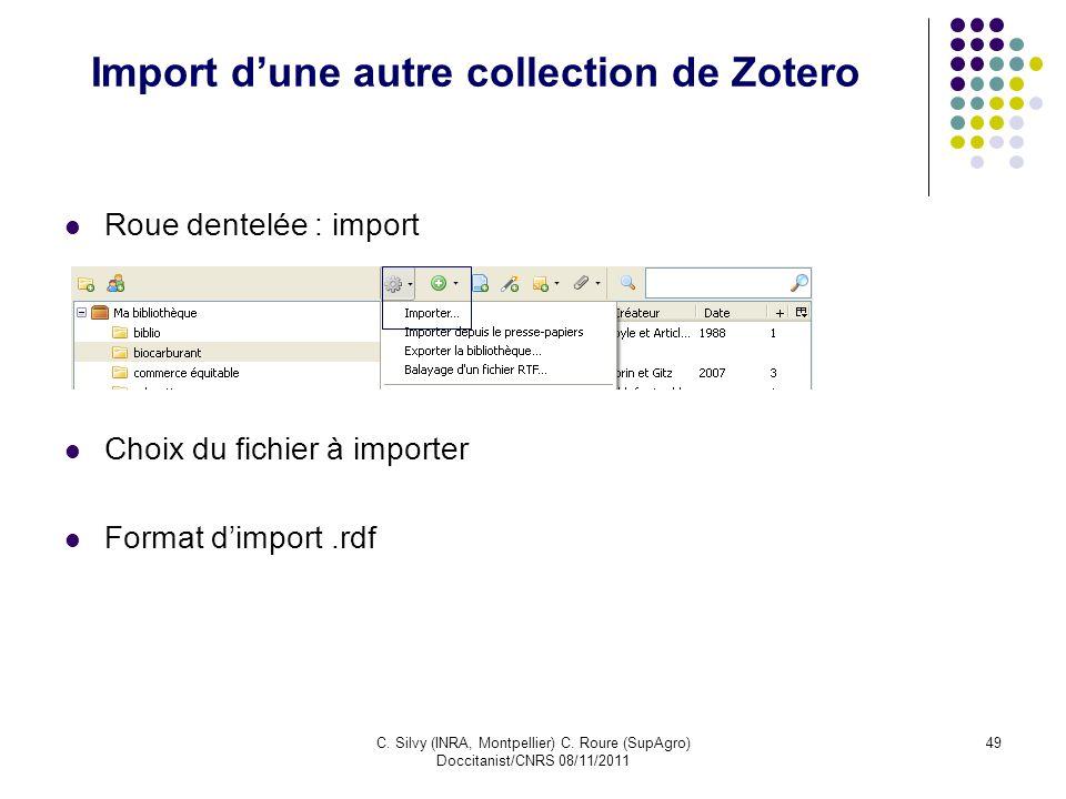 C. Silvy (INRA, Montpellier) C. Roure (SupAgro) Doccitanist/CNRS 08/11/2011 49 Import dune autre collection de Zotero Roue dentelée : import Choix du