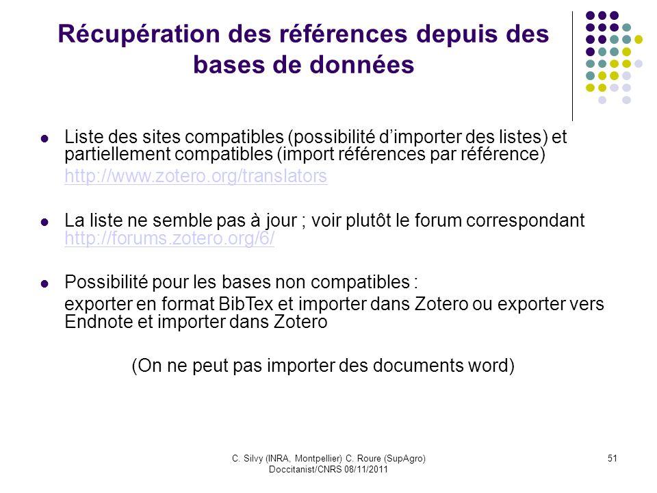 C. Silvy (INRA, Montpellier) C. Roure (SupAgro) Doccitanist/CNRS 08/11/2011 51 Récupération des références depuis des bases de données Liste des sites