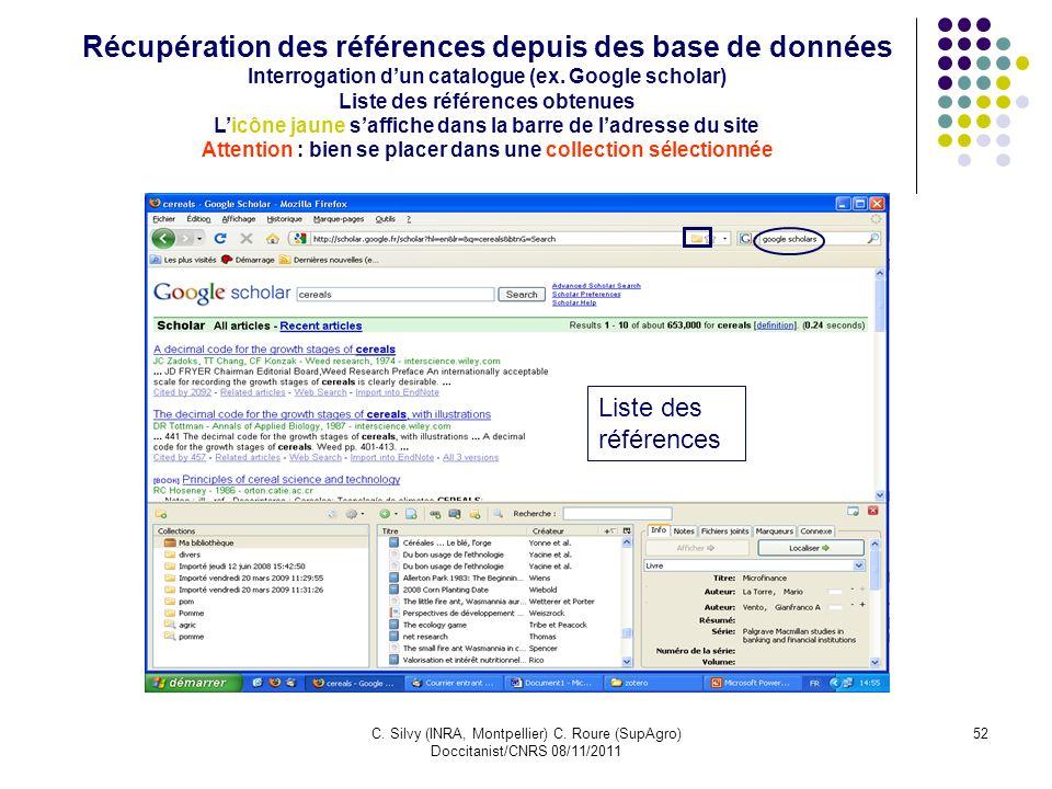 C. Silvy (INRA, Montpellier) C. Roure (SupAgro) Doccitanist/CNRS 08/11/2011 52 Récupération des références depuis des base de données Interrogation du