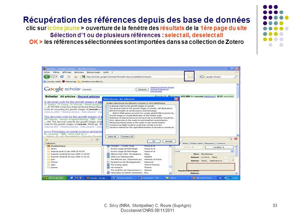 C. Silvy (INRA, Montpellier) C. Roure (SupAgro) Doccitanist/CNRS 08/11/2011 53 Récupération des références depuis des base de données clic sur icône j