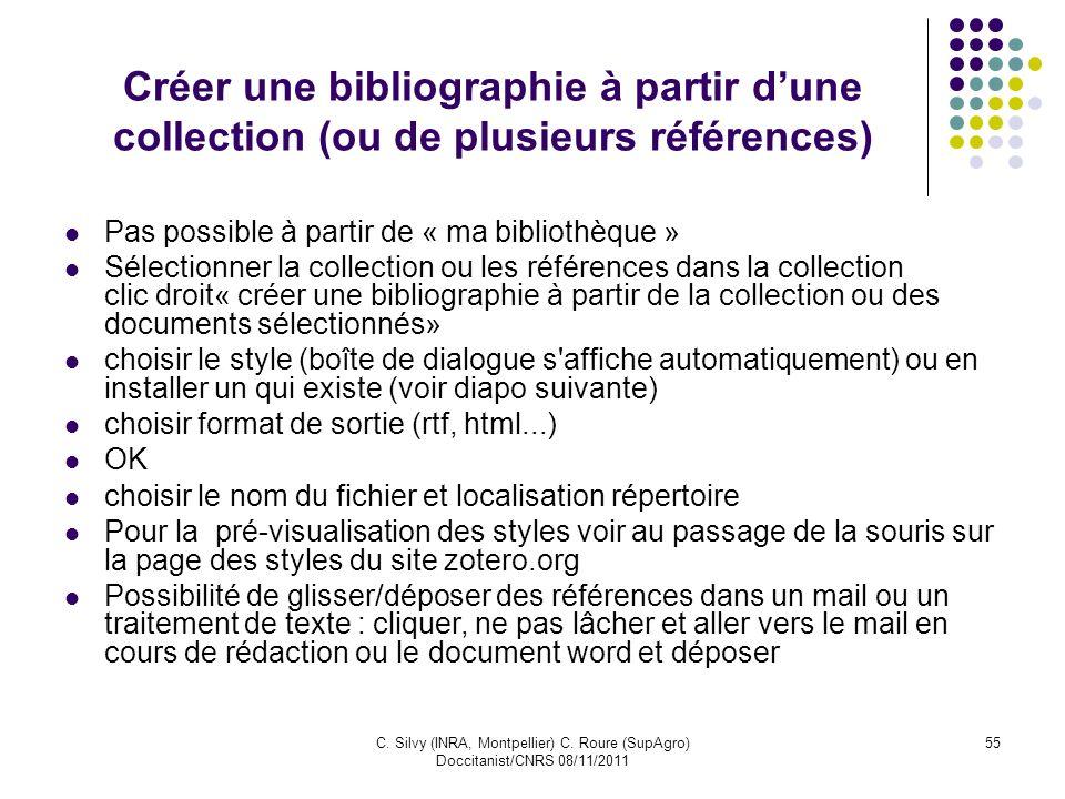 C. Silvy (INRA, Montpellier) C. Roure (SupAgro) Doccitanist/CNRS 08/11/2011 55 Créer une bibliographie à partir dune collection (ou de plusieurs référ