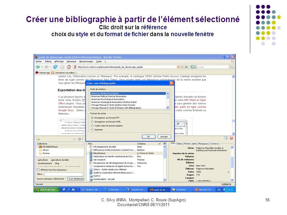 C. Silvy (INRA, Montpellier) C. Roure (SupAgro) Doccitanist/CNRS 08/11/2011 56 Créer une bibliographie à partir de lélément sélectionné Clic droit sur
