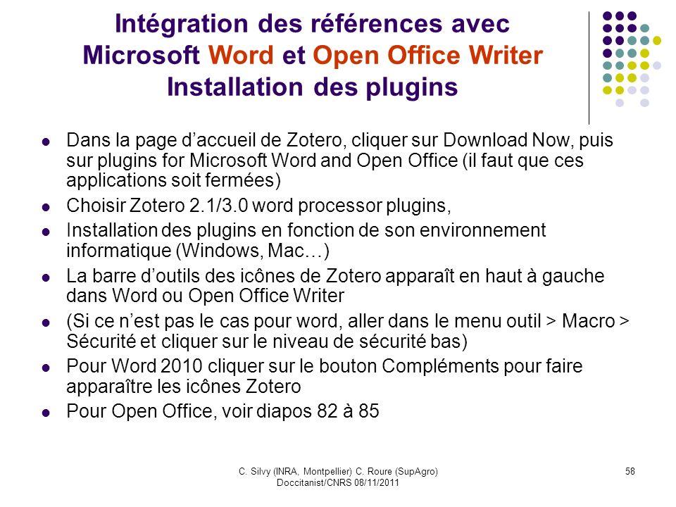 C. Silvy (INRA, Montpellier) C. Roure (SupAgro) Doccitanist/CNRS 08/11/2011 58 Intégration des références avec Microsoft Word et Open Office Writer In