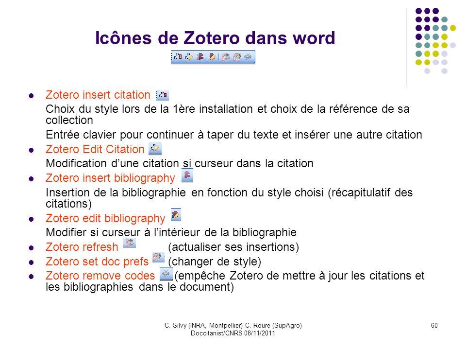 C. Silvy (INRA, Montpellier) C. Roure (SupAgro) Doccitanist/CNRS 08/11/2011 60 Icônes de Zotero dans word Zotero insert citation Choix du style lors d