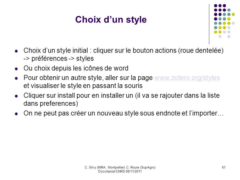 C. Silvy (INRA, Montpellier) C. Roure (SupAgro) Doccitanist/CNRS 08/11/2011 61 Choix dun style Choix dun style initial : cliquer sur le bouton actions