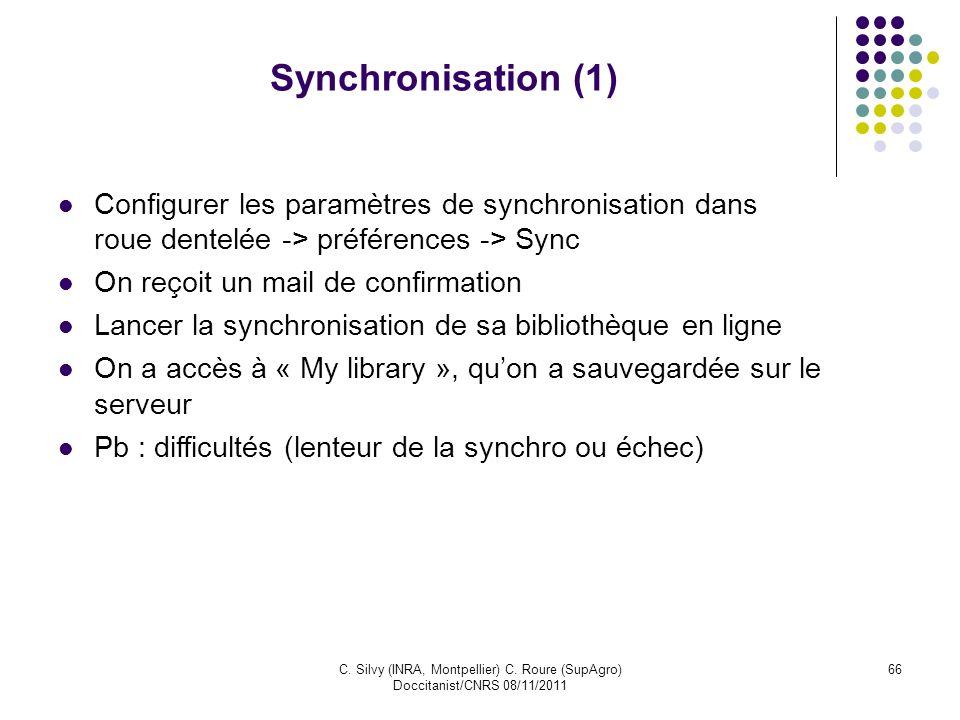 C. Silvy (INRA, Montpellier) C. Roure (SupAgro) Doccitanist/CNRS 08/11/2011 66 Synchronisation (1) Configurer les paramètres de synchronisation dans r