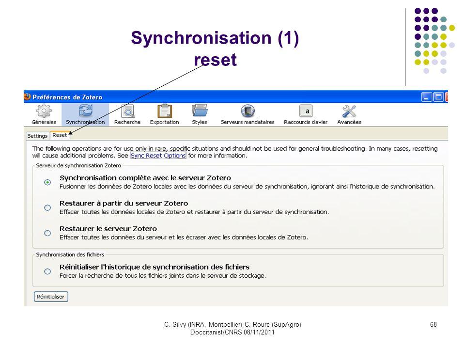 C. Silvy (INRA, Montpellier) C. Roure (SupAgro) Doccitanist/CNRS 08/11/2011 68 Synchronisation (1) reset