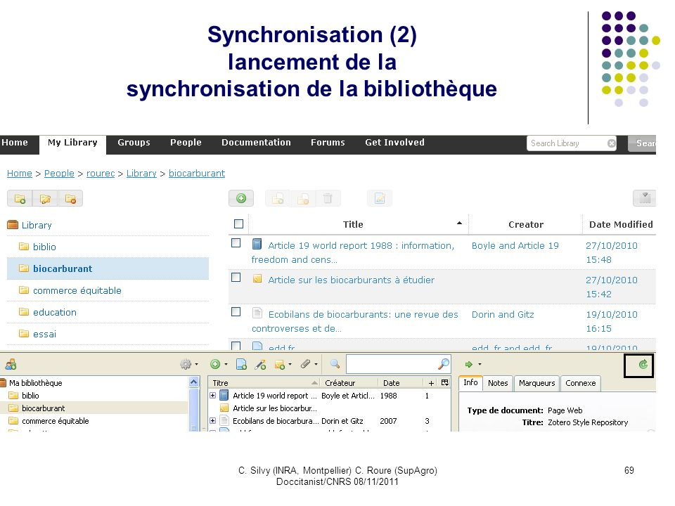 C. Silvy (INRA, Montpellier) C. Roure (SupAgro) Doccitanist/CNRS 08/11/2011 69 Synchronisation (2) lancement de la synchronisation de la bibliothèque