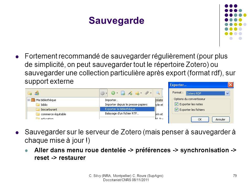 C. Silvy (INRA, Montpellier) C. Roure (SupAgro) Doccitanist/CNRS 08/11/2011 79 Sauvegarde Fortement recommandé de sauvegarder régulièrement (pour plus