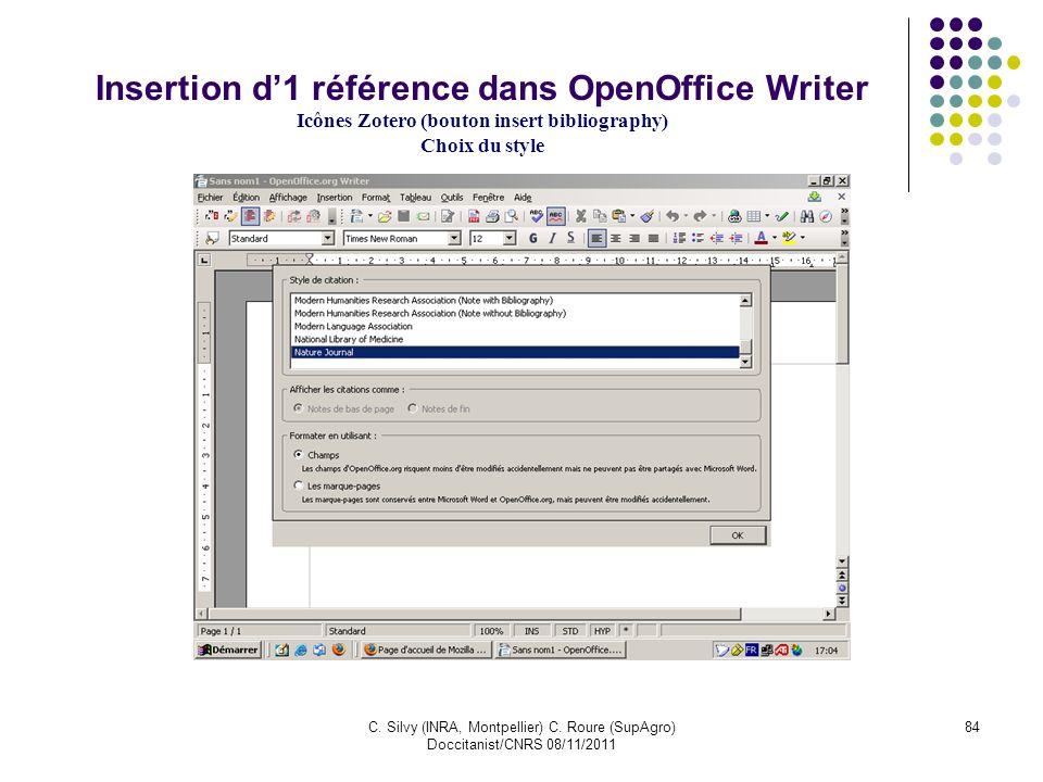 C. Silvy (INRA, Montpellier) C. Roure (SupAgro) Doccitanist/CNRS 08/11/2011 84 Insertion d1 référence dans OpenOffice Writer Icônes Zotero (bouton ins