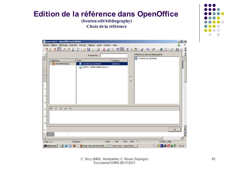 C. Silvy (INRA, Montpellier) C. Roure (SupAgro) Doccitanist/CNRS 08/11/2011 85 Edition de la référence dans OpenOffice (bouton edit bibliography) Choi