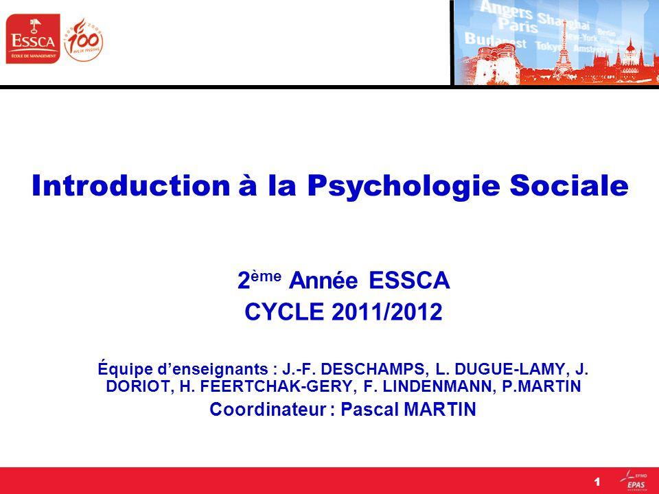 2 ème Année ESSCA CYCLE 2011/2012 Équipe denseignants : J.-F. DESCHAMPS, L. DUGUE-LAMY, J. DORIOT, H. FEERTCHAK-GERY, F. LINDENMANN, P.MARTIN Coordina