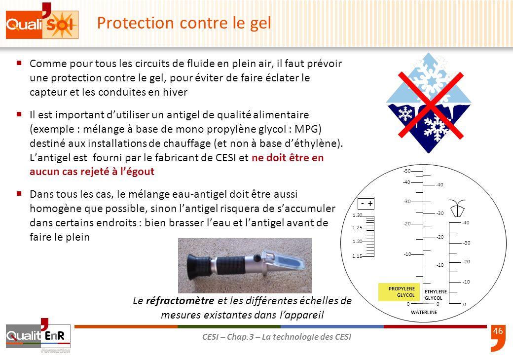46 CESI – Chap.3 – La technologie des CESI Protection contre le gel Comme pour tous les circuits de fluide en plein air, il faut prévoir une protectio