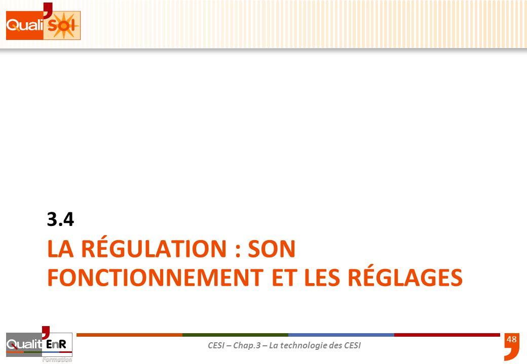 49 CESI – Chap.3 – La technologie des CESI Régulation La chaleur doit aller des CAPTEURS au STOCKAGE et non l inverse.