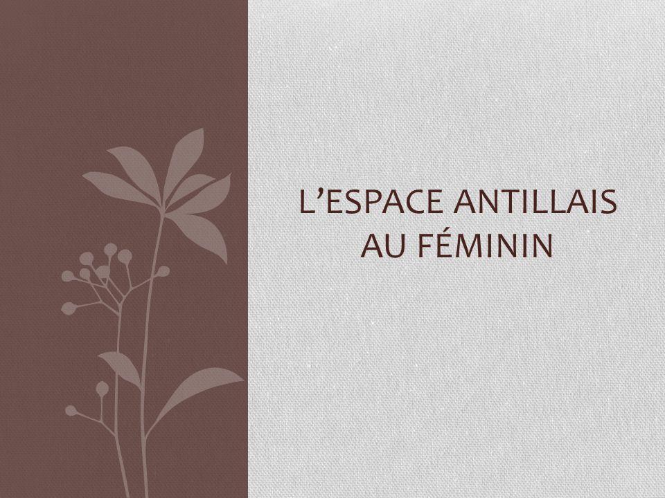LESPACE ANTILLAIS AU FÉMININ