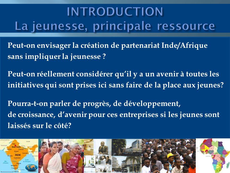 Peut-on envisager la création de partenariat Inde/Afrique sans impliquer la jeunesse .
