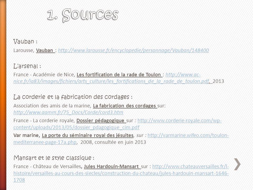 Vauban : Larousse, Vauban : http://www.larousse.fr/encyclopedie/personnage/Vauban/148400http://www.larousse.fr/encyclopedie/personnage/Vauban/148400 L
