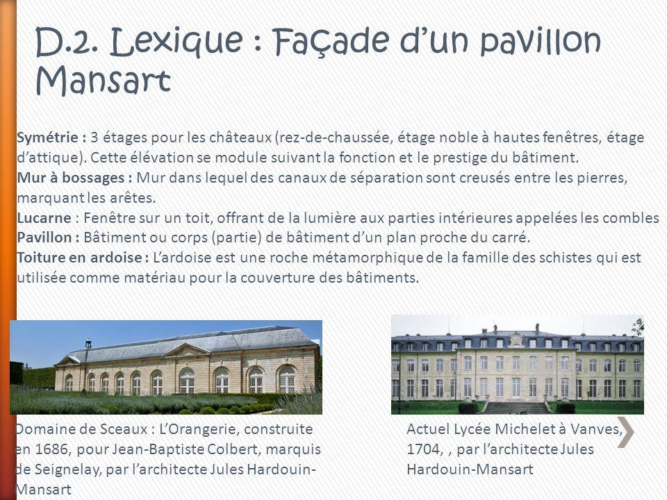Domaine de Sceaux : LOrangerie, construite en 1686, pour Jean-Baptiste Colbert, marquis de Seignelay, par larchitecte Jules Hardouin- Mansart Symétrie