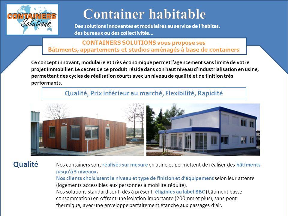 CONTAINERS SOLUTIONS vous propose ses Bâtiments, appartements et studios aménagés à base de containers Des solutions innovantes et modulaires au servi