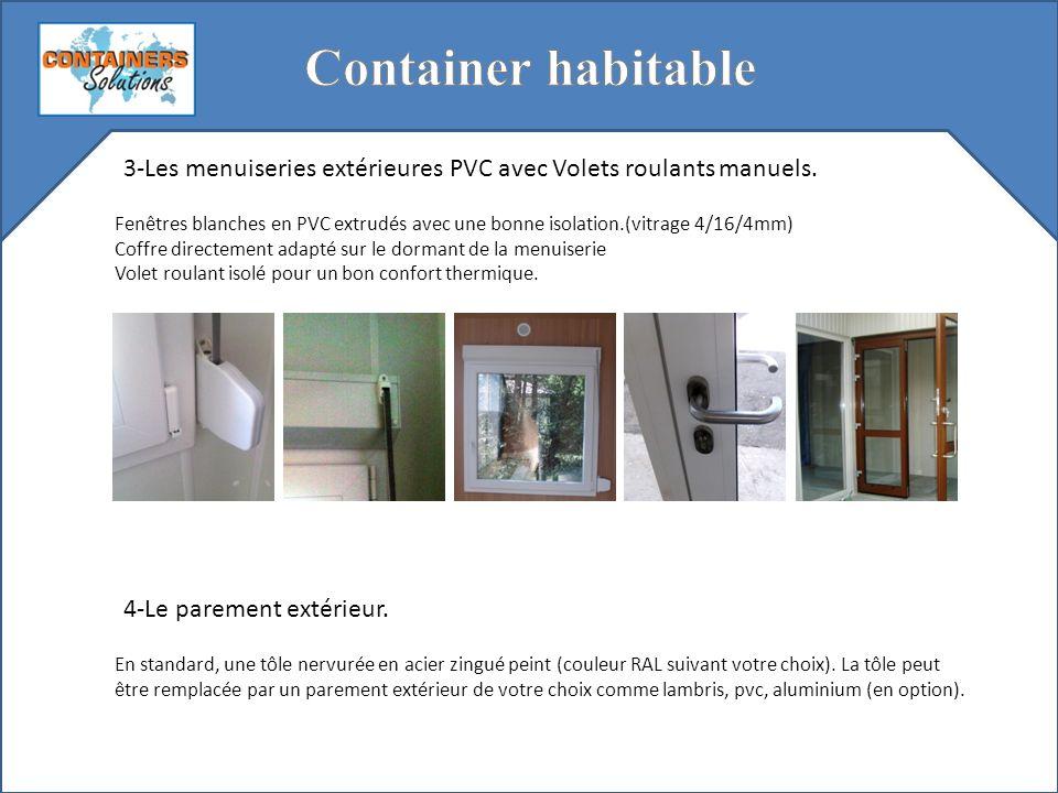 3-Les menuiseries extérieures PVC avec Volets roulants manuels. Fenêtres blanches en PVC extrudés avec une bonne isolation.(vitrage 4/16/4mm) Coffre d