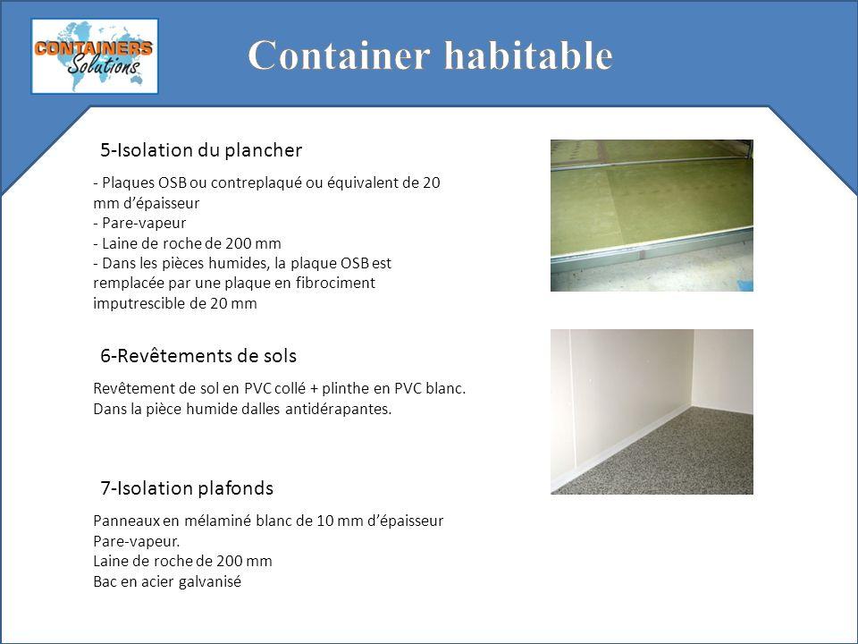5-Isolation du plancher - Plaques OSB ou contreplaqué ou équivalent de 20 mm dépaisseur - Pare-vapeur - Laine de roche de 200 mm - Dans les pièces hum