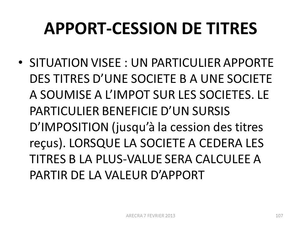 APPORT-CESSION DE TITRES SITUATION VISEE : UN PARTICULIER APPORTE DES TITRES DUNE SOCIETE B A UNE SOCIETE A SOUMISE A LIMPOT SUR LES SOCIETES.