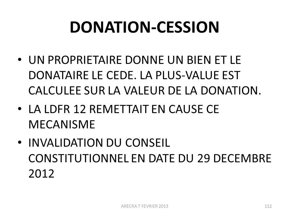 DONATION-CESSION UN PROPRIETAIRE DONNE UN BIEN ET LE DONATAIRE LE CEDE.